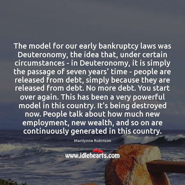 Image, The model for our early bankruptcy laws was Deuteronomy, the idea that,