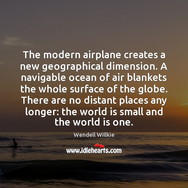 Image, The modern airplane creates a new geographical dimension. A navigable ocean of