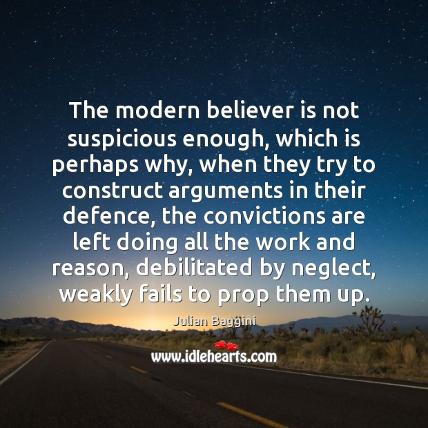 Image, The modern believer is not suspicious enough, which is perhaps why, when
