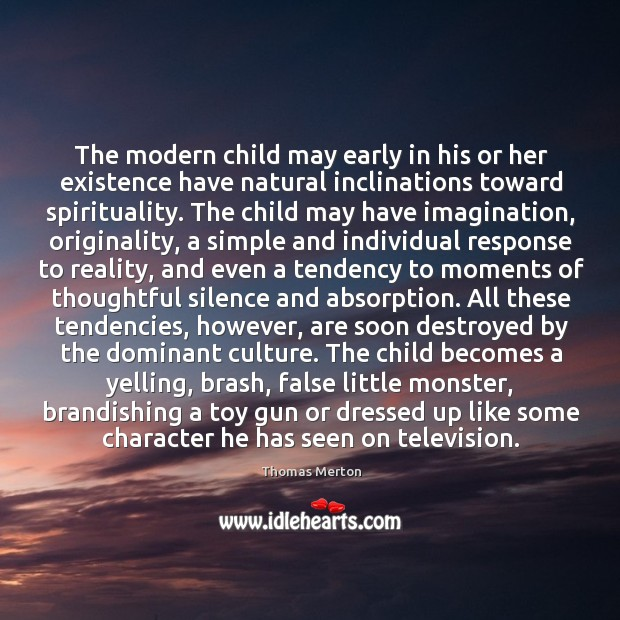 The modern child may early in his or her existence have natural Image
