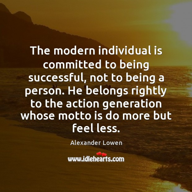 Image, The modern individual is committed to being successful, not to being a
