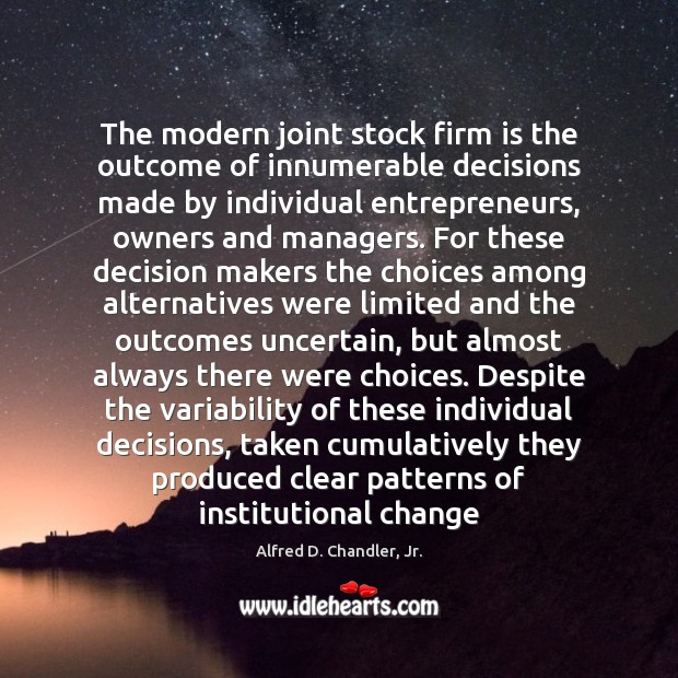 Image, The modern joint stock firm is the outcome of innumerable decisions made