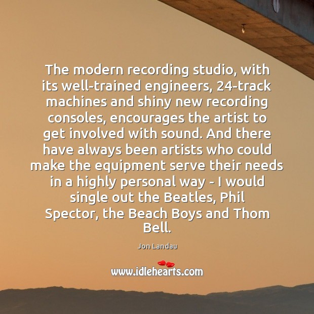 Image, The modern recording studio, with its well-trained engineers, 24-track machines and shiny