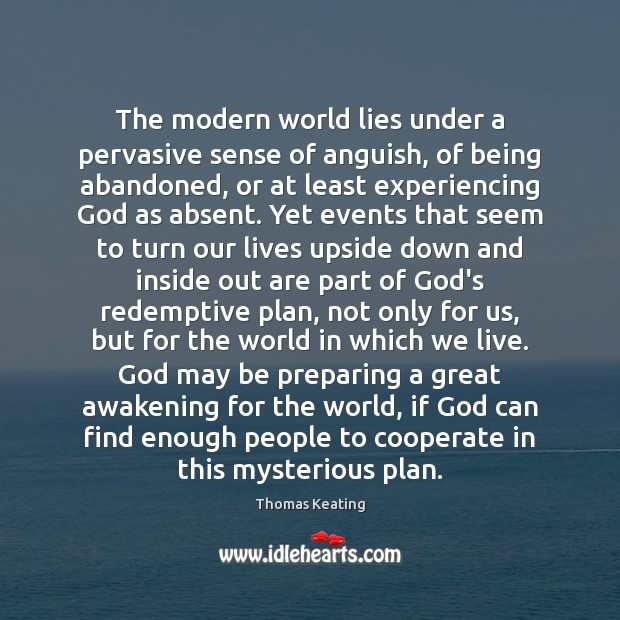 The modern world lies under a pervasive sense of anguish, of being Awakening Quotes Image