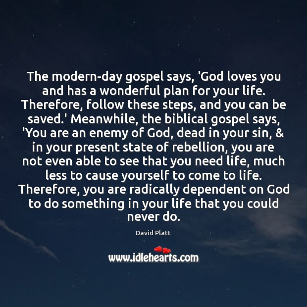 The modern-day gospel says, 'God loves you and has a wonderful plan Image