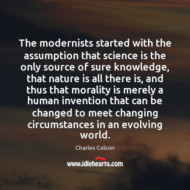 The modernists started with the assumption that science is the only source Image