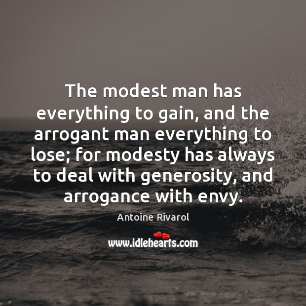Image, The modest man has everything to gain, and the arrogant man everything