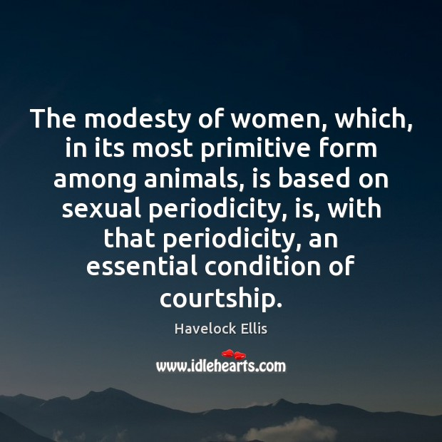 The modesty of women, which, in its most primitive form among animals, Image