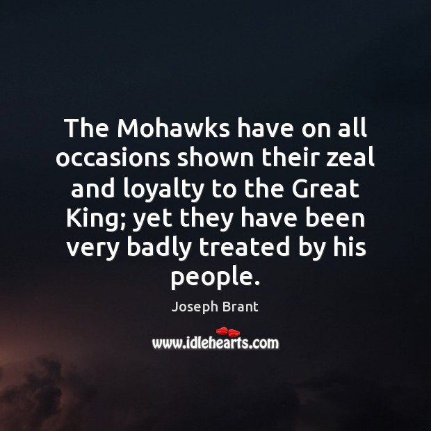 Image, The Mohawks have on all occasions shown their zeal and loyalty to