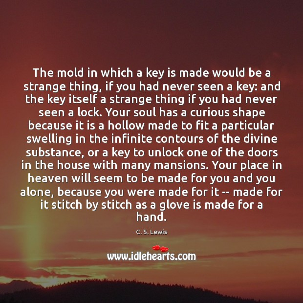 The mold in which a key is made would be a strange Image