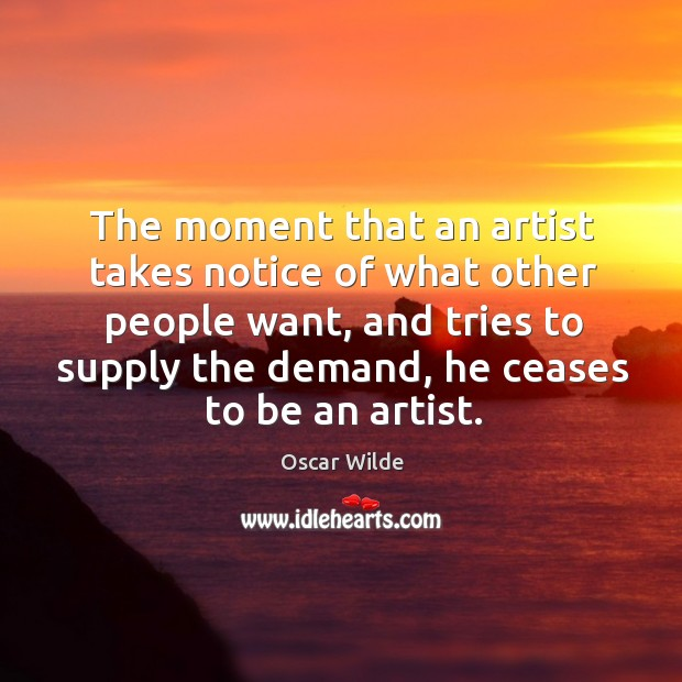 Image, The moment that an artist takes notice of what other people want,