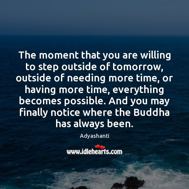 Image, The moment that you are willing to step outside of tomorrow, outside