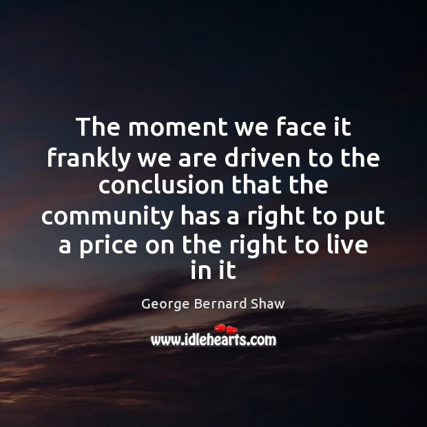 The moment we face it frankly we are driven to the conclusion Image