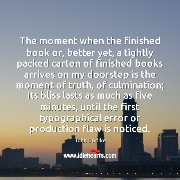 Image, The moment when the finished book or, better yet, a tightly packed