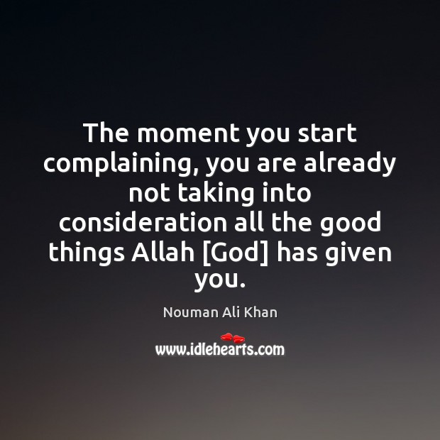 Image, The moment you start complaining, you are already not taking into consideration
