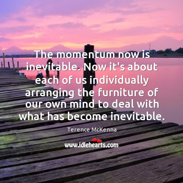 The momentum now is inevitable. Now it's about each of us individually Image