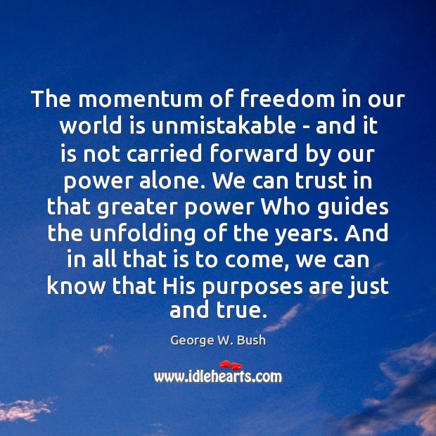 The momentum of freedom in our world is unmistakable – and it Image