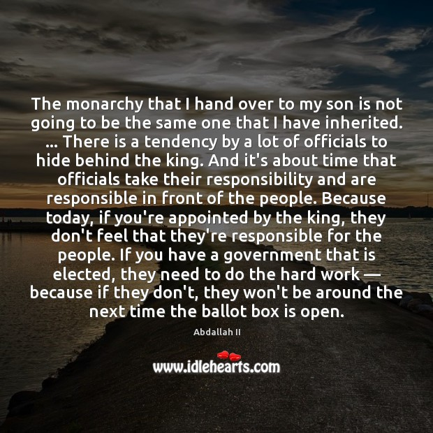 The monarchy that I hand over to my son is not going Son Quotes Image