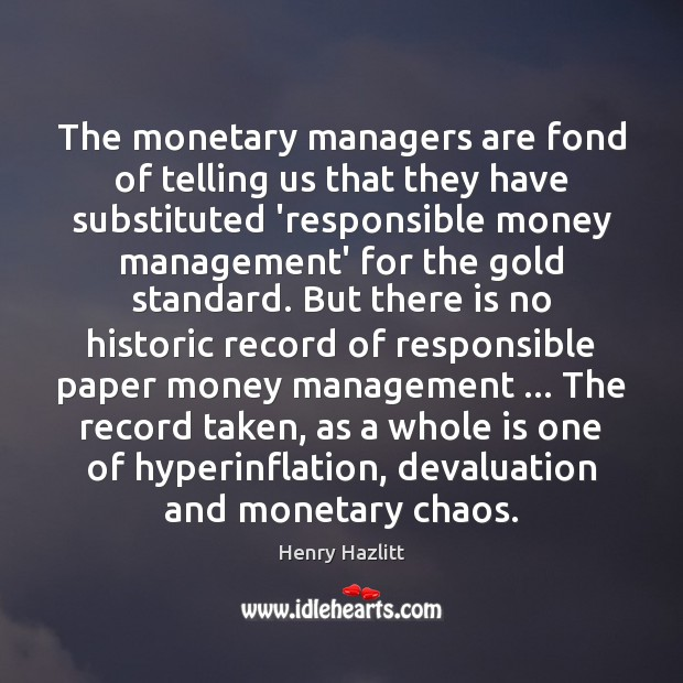 Image, The monetary managers are fond of telling us that they have substituted