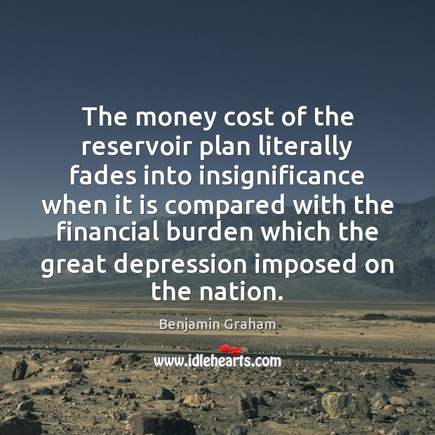 Image, The money cost of the reservoir plan literally fades into insignificance when