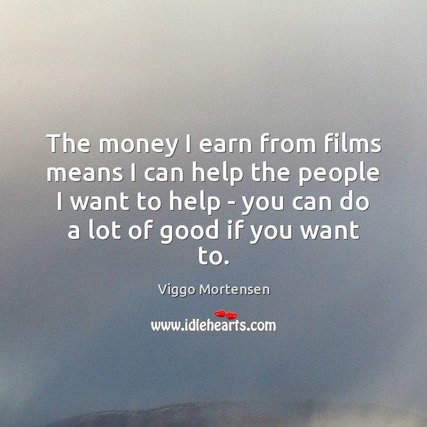The money I earn from films means I can help the people Image