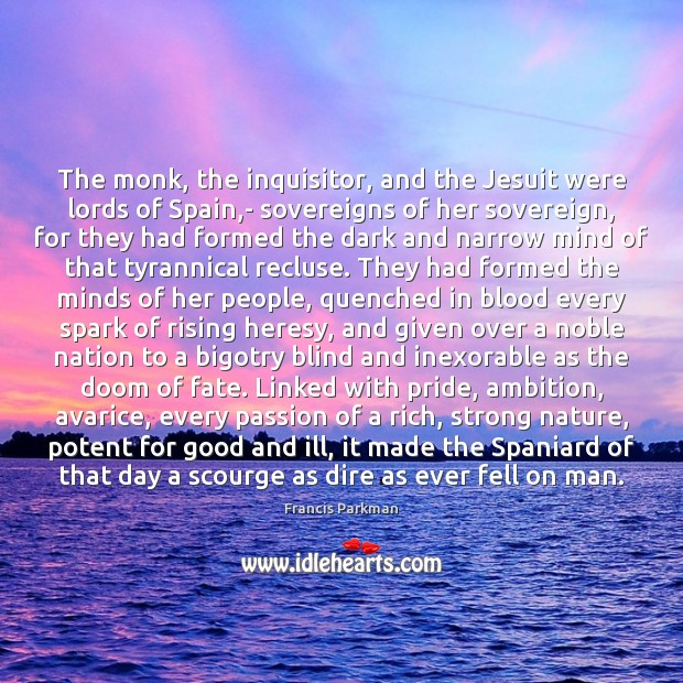 Image, The monk, the inquisitor, and the Jesuit were lords of Spain,-