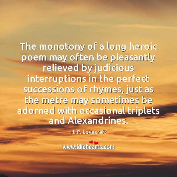 The monotony of a long heroic poem may often be pleasantly relieved Image