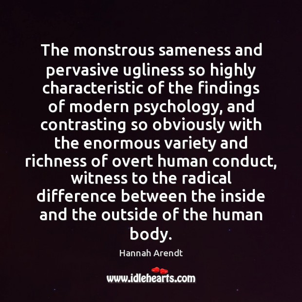 The monstrous sameness and pervasive ugliness so highly characteristic of the findings Image