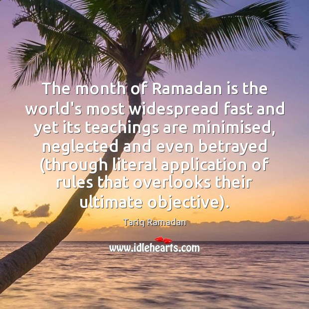 The month of Ramadan is the world's most widespread fast and yet Ramadan Quotes Image