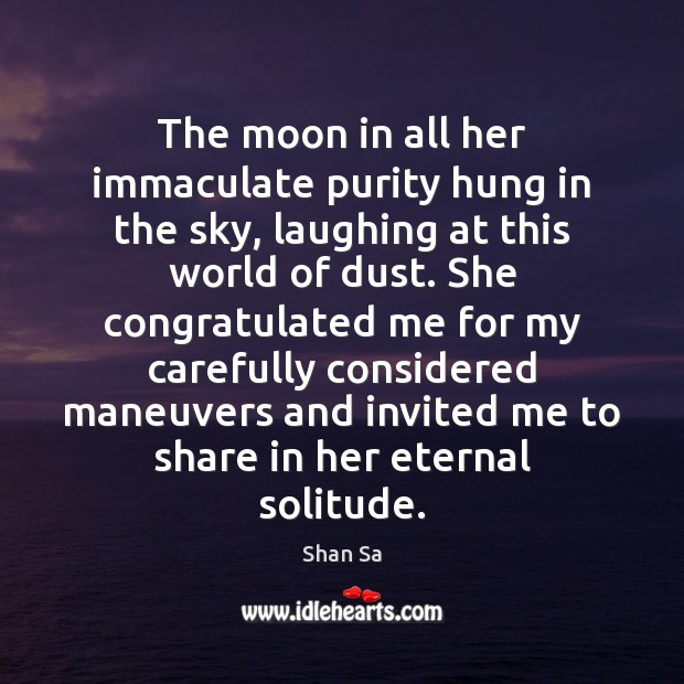 Image, The moon in all her immaculate purity hung in the sky, laughing