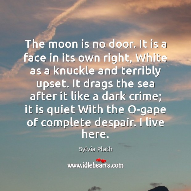 Image, The moon is no door. It is a face in its own