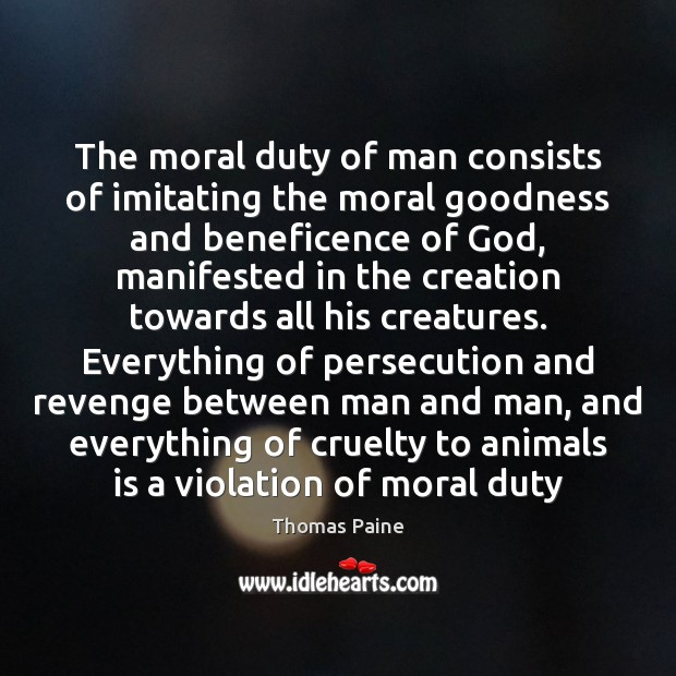 The moral duty of man consists of imitating the moral goodness and Image