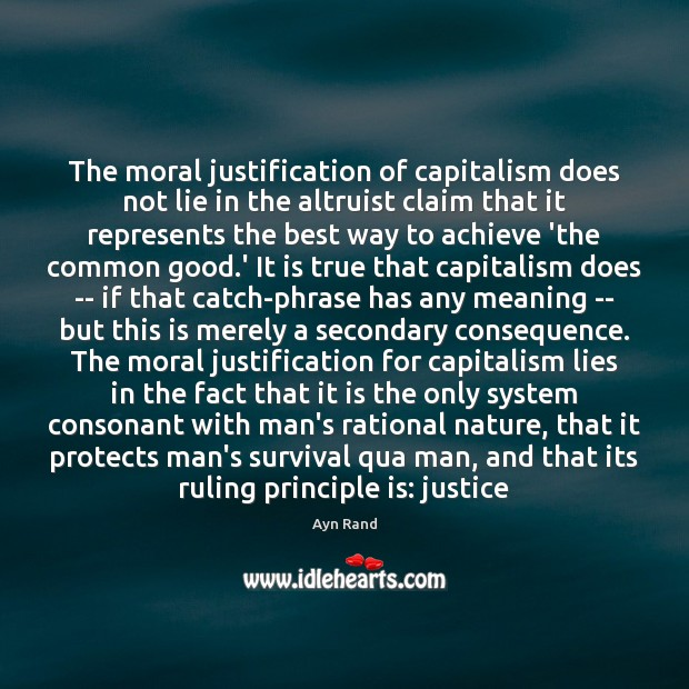 The moral justification of capitalism does not lie in the altruist claim Image