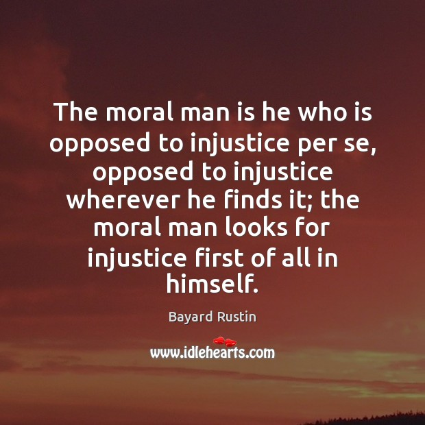 The moral man is he who is opposed to injustice per se, Image