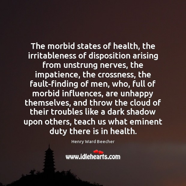Image, The morbid states of health, the irritableness of disposition arising from unstrung