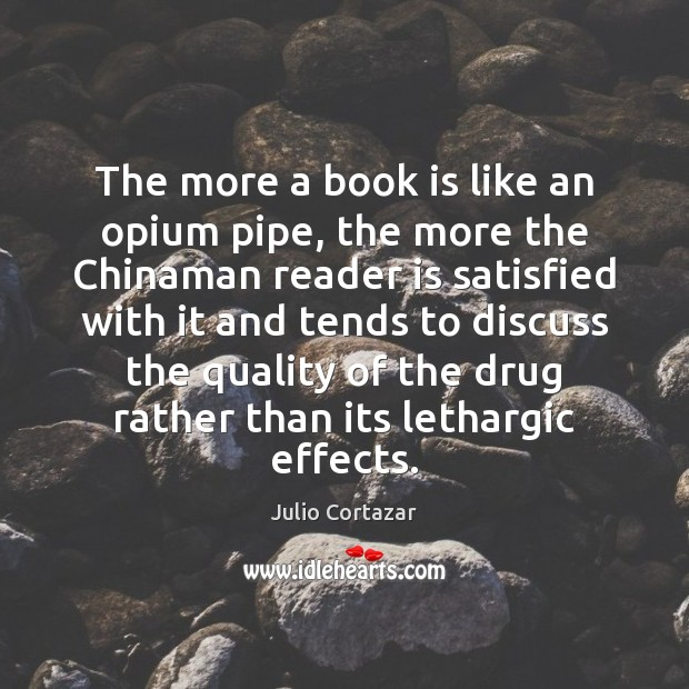 The more a book is like an opium pipe, the more the Image