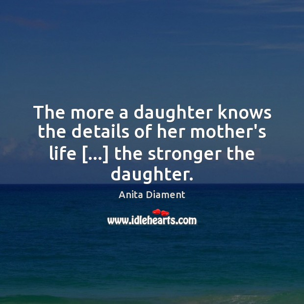 The more a daughter knows the details of her mother's life […] the Image