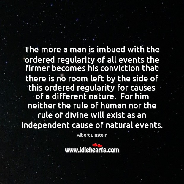 Image, The more a man is imbued with the ordered regularity of all