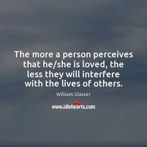 The more a person perceives that he/she is loved, the less Image
