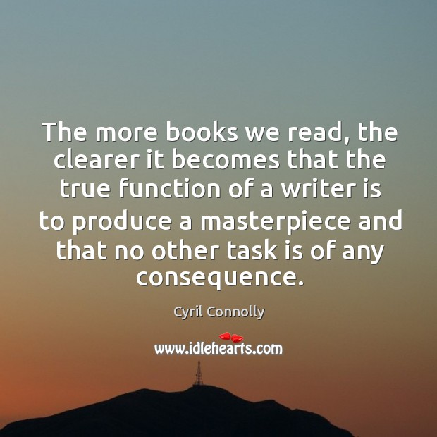 Image, The more books we read, the clearer it becomes that the true function of a writer is to