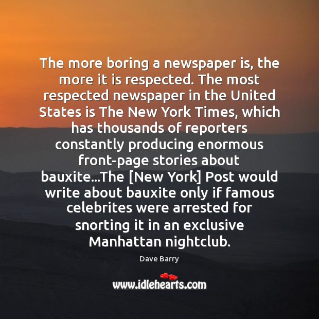 The more boring a newspaper is, the more it is respected. The Image
