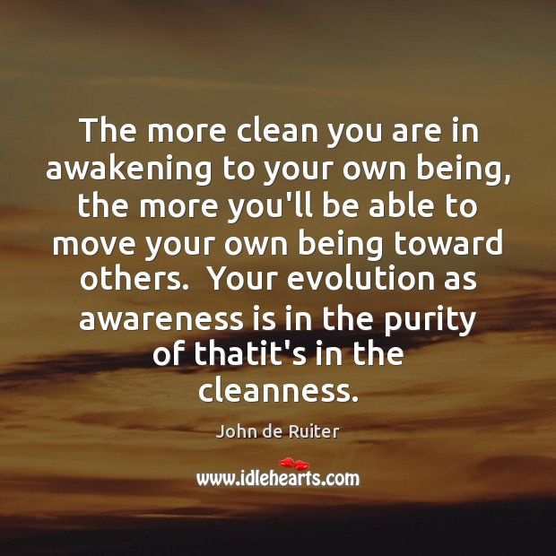 Image, The more clean you are in awakening to your own being, the