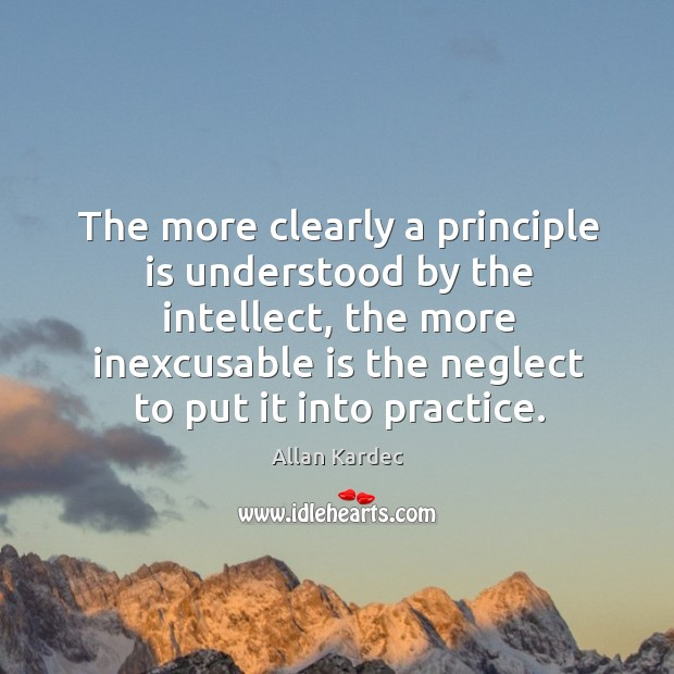 Image, The more clearly a principle is understood by the intellect, the more