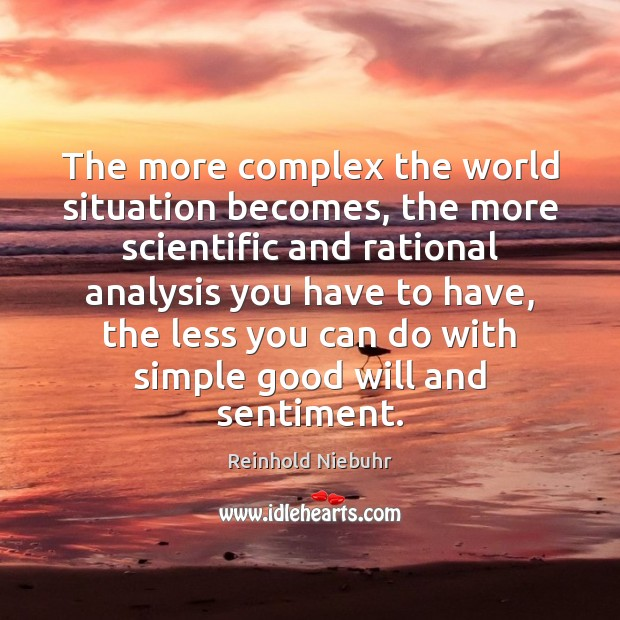 The more complex the world situation becomes, the more scientific and rational Image
