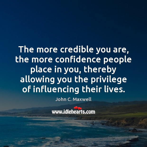 Image, The more credible you are, the more confidence people place in you,