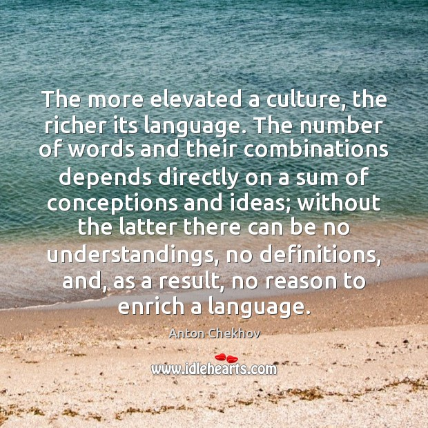 Image, The more elevated a culture, the richer its language. The number of