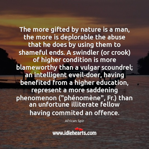 The more gifted by nature is a man, the more is deplorable African Spir Picture Quote