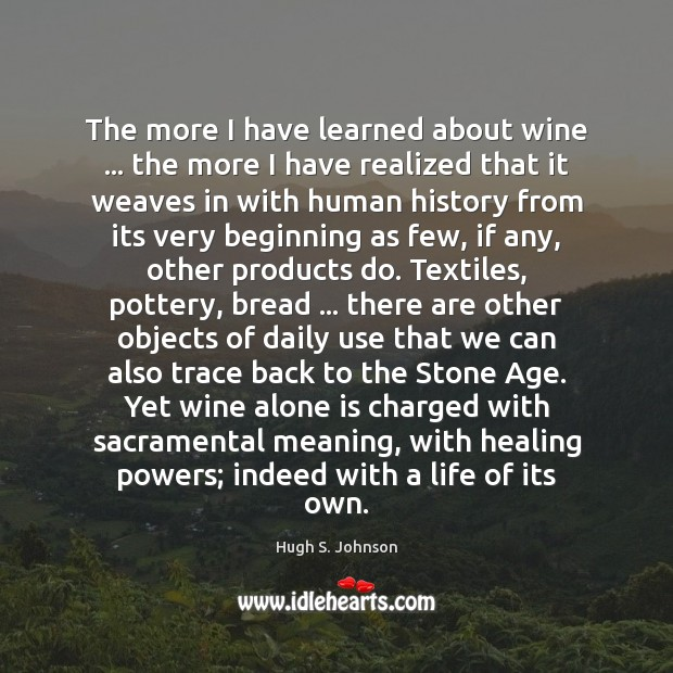 The more I have learned about wine … the more I have realized Image