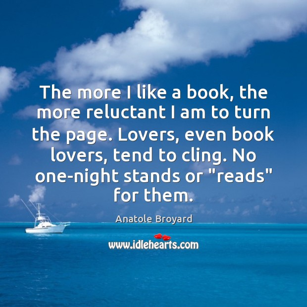 Image, The more I like a book, the more reluctant I am to