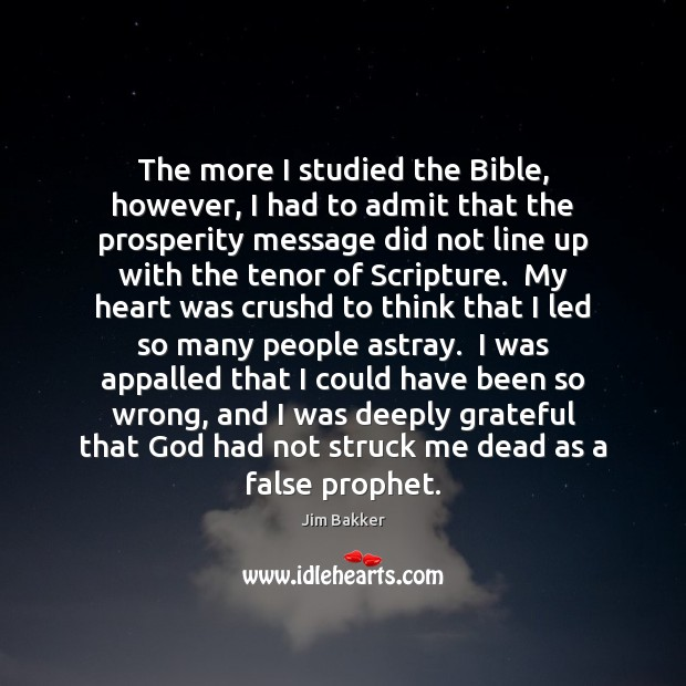 The more I studied the Bible, however, I had to admit that Image